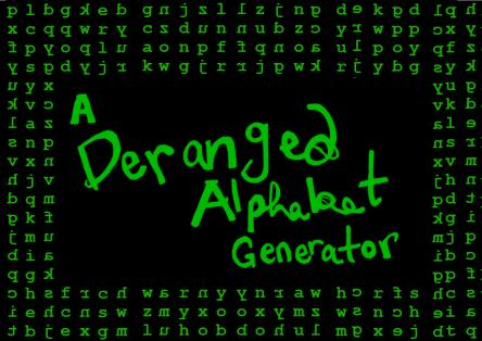 A Deranged Alphabet Generator